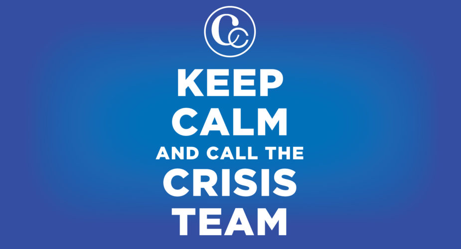 Keep Calm and Call the Crisis Team_Curley Company