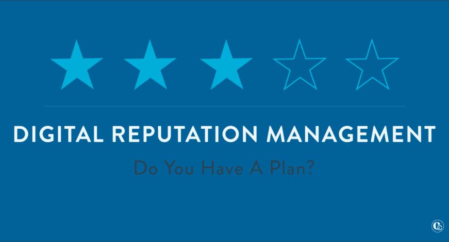 Digital Reputation Management: Do You Have a Plan?