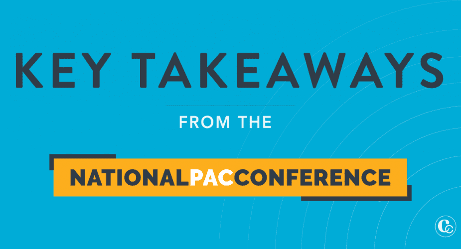 Top 3 Trends & Takeaways from the National PAC Conference